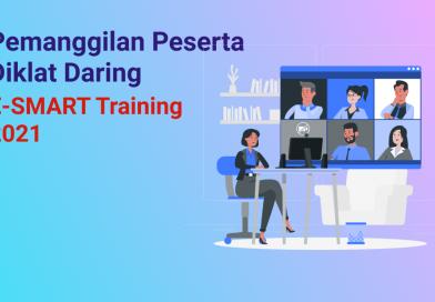 Pemanggilan Peserta Diklat Daring E-Smart Training Tahun 2021