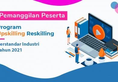 Pemanggilan Peserta Program Upskilling dan Reskilling 2021